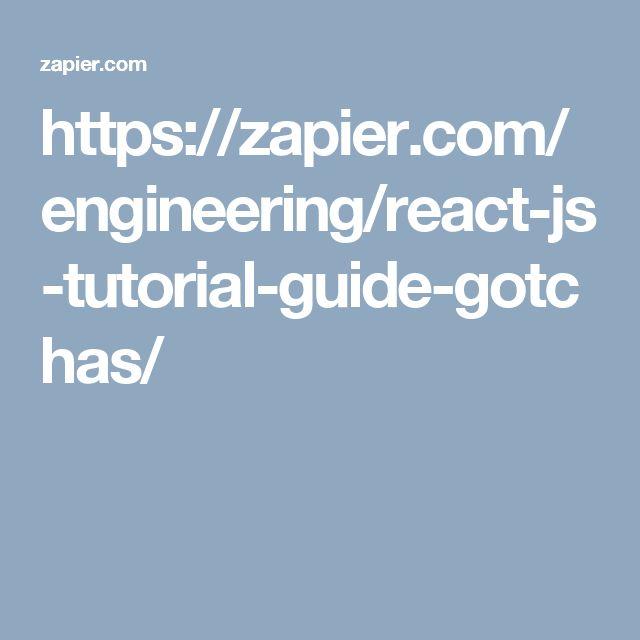 https://zapier.com/engineering/react-js-tutorial-guide-gotchas/