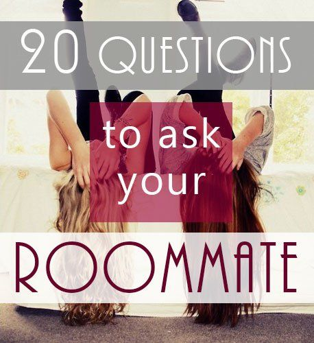 20 Questions For Your Roommate – SOCIETY19
