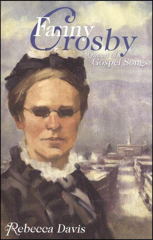 Fanny Crosby: Queen of Gospel Songs (Potter's Wheel #1 ...