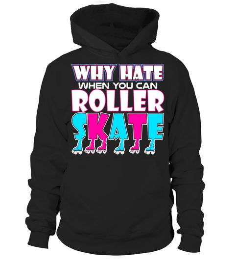 """# Why Hate Roller Skate Roller Skaters Gift Tshirt . Special Offer, not available in shops Comes in a variety of styles and colours Buy yours now before it is too late! Secured payment via Visa / Mastercard / Amex / PayPal How to place an order Choose the model from the drop-down menu Click on """"Buy it now"""" Choose the size and the quantity Add your delivery address and bank details And that's it! Tags: This rollerblading roller skating tee shirt makes the perfect gift for Christmas, Birthday…"""