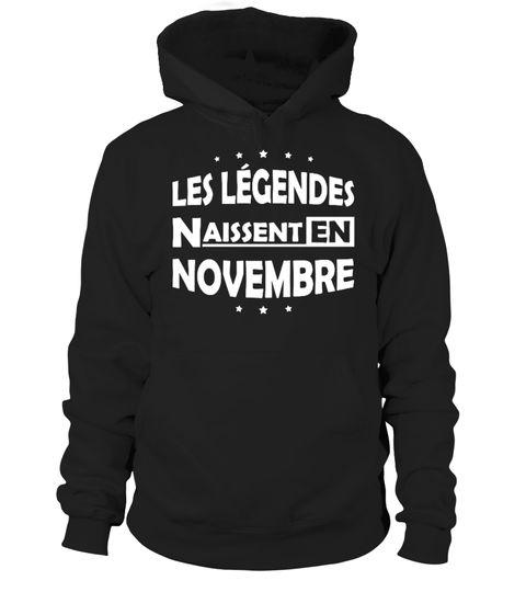# Les Légendes  naissent en Novembre .  Les Légendes naissent en Novembre...------------------------------------------------------*** Disponible également en Tshirt, Débardeur et Sweatshirt=> Cliquez ICI==> Visitez notreBoutique en Lignepour plus de Choix------------------------------------------------------Autres Mois ==>1-2-3-4-5-6-7-8-9-10-11-12------------------------------------------------------Edition limitée... Impression sur Tissus de Haute…