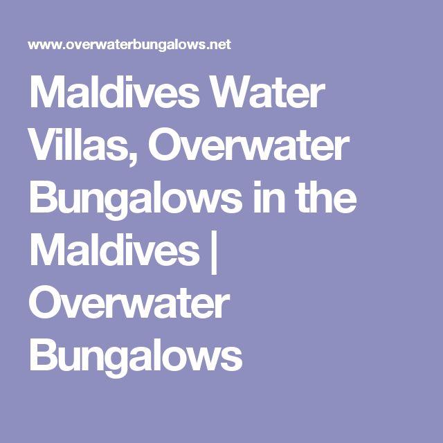 Maldives Water Villas, Overwater Bungalows in the Maldives   Overwater Bungalows