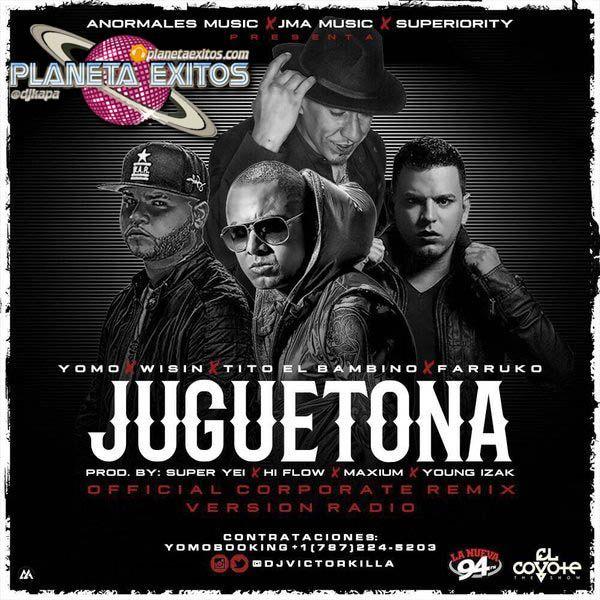 Yomo Ft. Wisin Tito El Bambino Y Farruko - Juguetona (Official Corporate Remix)