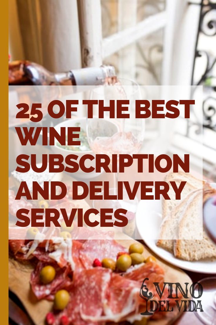 25 Of The Best Wine Subscription And Delivery Services Out There In 2020 Wine Food Pairing Wine Subscription Wine Variety