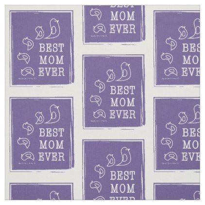Best Mom Ever - Cute Funny Birds Violet Purple Fabric - simple clear clean design style unique diy