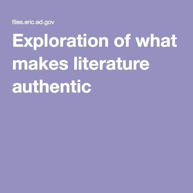 Exploration of what makes literature authentic