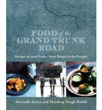 Food Of The Grand Trunk Road - Anirudh Arora