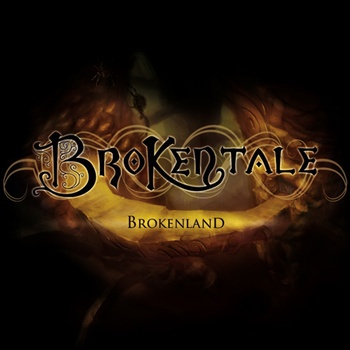 BrokenTale, The band to listen to ;-) !
