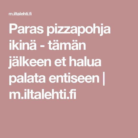 Paras pizzapohja ikinä - tämän jälkeen et halua palata entiseen | m.iltalehti.fi