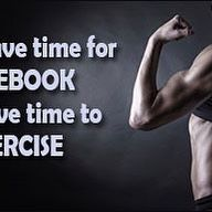if you have time for social sites means you also have time for exercise so don't…