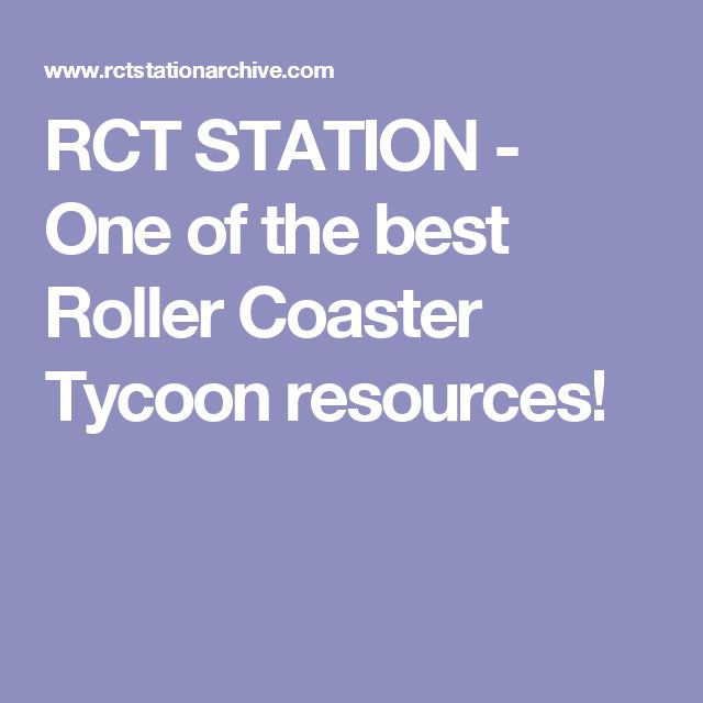 RCT STATION - One of the best Roller Coaster Tycoon resources!