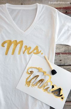 DIY Mrs t-shirt, but would be cure to make bridesmaid shirts as well.