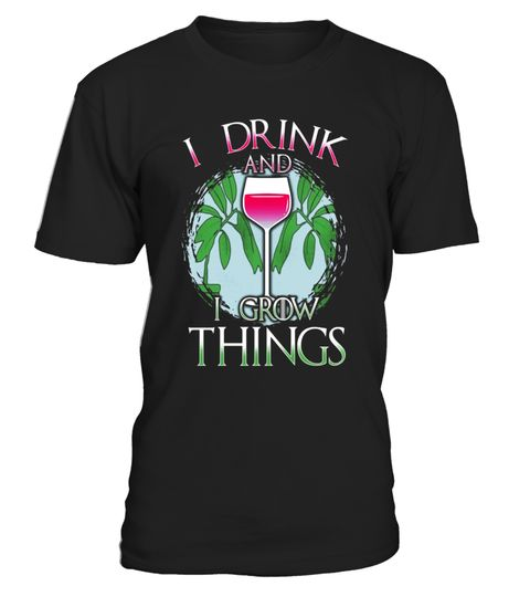 "# I Drink and I Grow Things! Funny Gardener T-shirt .  Special Offer, not available in shops      Comes in a variety of styles and colours      Buy yours now before it is too late!      Secured payment via Visa / Mastercard / Amex / PayPal      How to place an order            Choose the model from the drop-down menu      Click on ""Buy it now""      Choose the size and the quantity      Add your delivery address and bank details      And that's it!      Tags: Funny Gardening Tee for persons…"