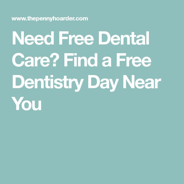 Need Free Dental Care? Find a Free Dentistry Day Near You