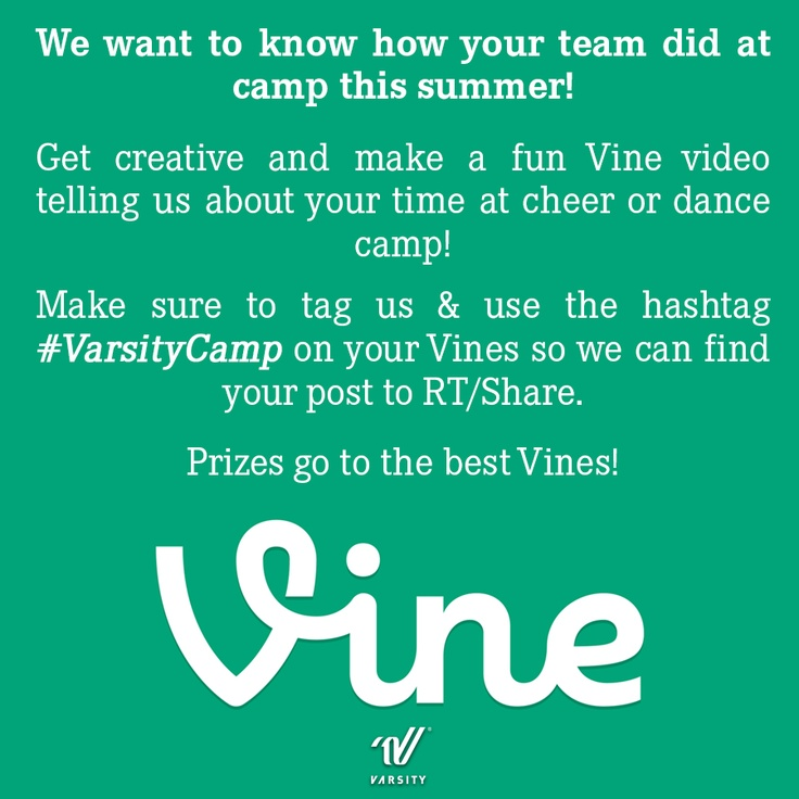 Varsity Camp Vine Contest!! We want to know how your team did at camp this summer! Get creative and make a fun Vine video telling us about your cheer or dance camp! Follow the instructions shown here!