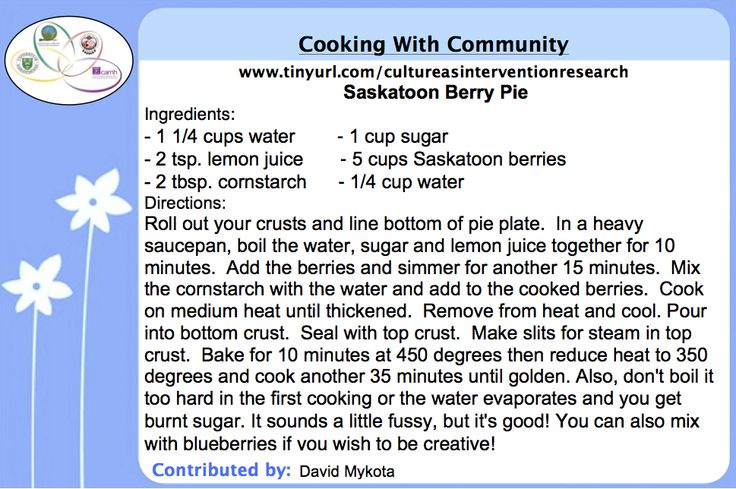 Cooking with Community - Saskatoon Berry Pie recipe contributed by David Mykota for the Honouring Our Strengths: Indigenous Culture as Intervention in Addictions Treatment (HOS:CasI) project