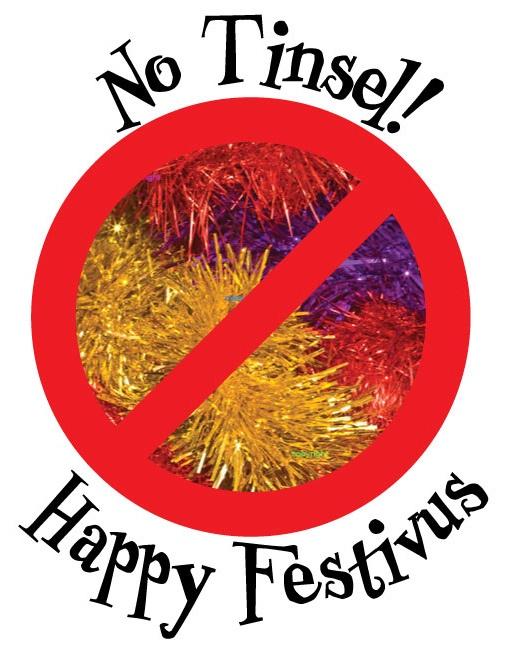 No Tinsel, Happy Festivus