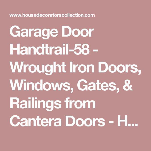 Garage Door Handtrail-58 - Wrought Iron Doors, Windows, Gates, & Railings from Cantera Doors - House Decorators Collection