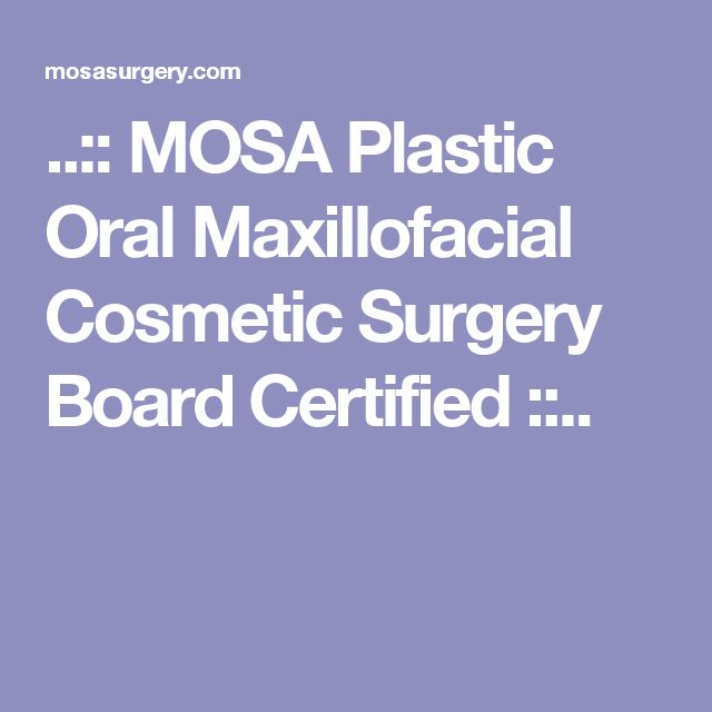 ..:: MOSA Plastic Oral Maxillofacial Cosmetic Surgery Board Certified ::..