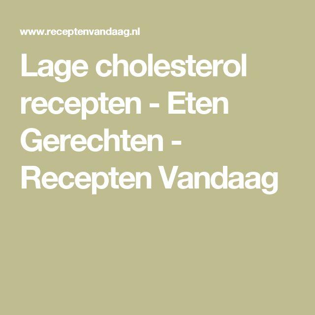 Lage cholesterol recepten - Eten Gerechten - Recepten Vandaag