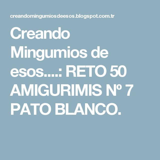 Creando Mingumios de esos....: RETO 50 AMIGURIMIS Nº 7 PATO BLANCO.