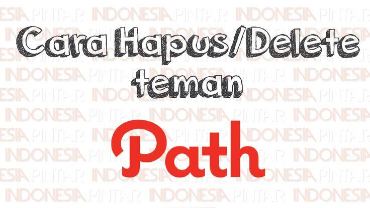 Cara menghapus teman di Path #video #youtube #indonesia #indonesiapintar #android #smartphone #sosialmedia #path #sosial #aplikasi #jejaringsosial #teman #pertemanan