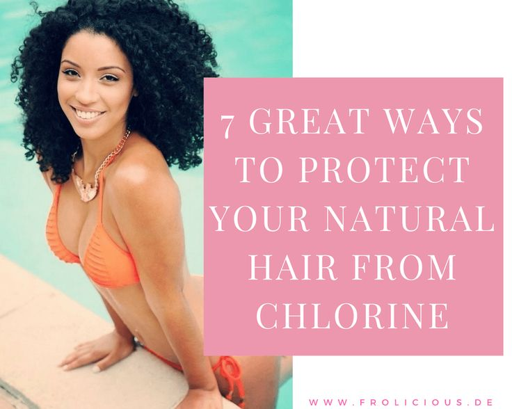 Best Ways To Protect Natural Hair From Chlorine