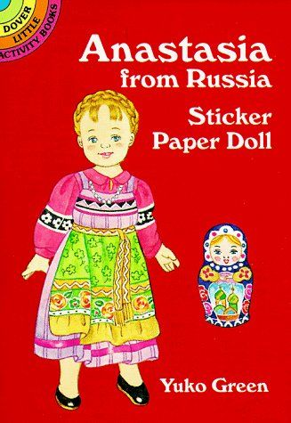 Anastasia from Russia Sticker Paper Doll (Dover Little Activity Books Paper Dolls) by Yuko Green, http://www.amazon.com/dp/0486405141/ref=cm_sw_r_pi_dp_1hs9rb038098S