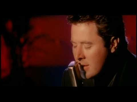 Vince Gill - if you ever have forever on your mind.