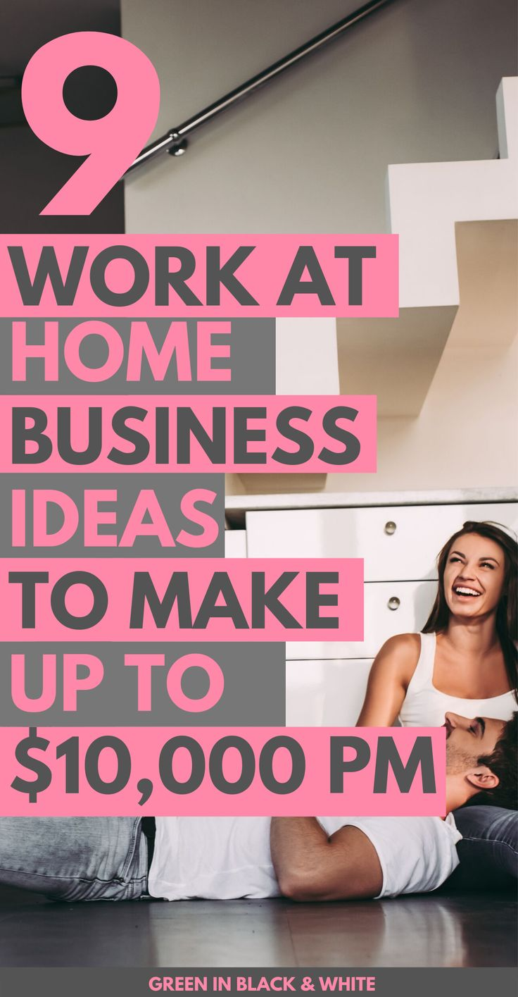 9 Work at Home Business Ideas to Make up to $10,000 per month – How to make money from home