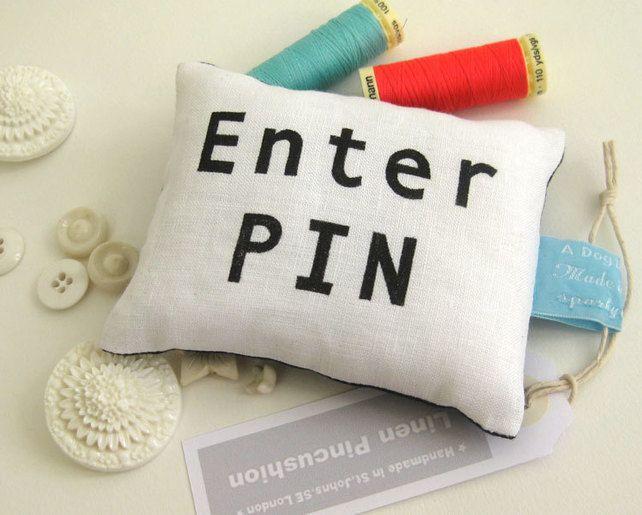 'Enter Pin' Linen Pin Cushion £5.00