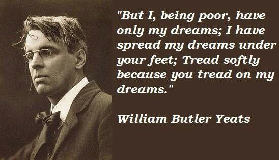 """yeats poetry William butler yeats' """"sailing to byzantium"""" was published in the collection the tower (1928) penned in ottava rima, the poem is allegorical it depicts a voyage that is emblematic of the spiritual quest, combating intellectual."""