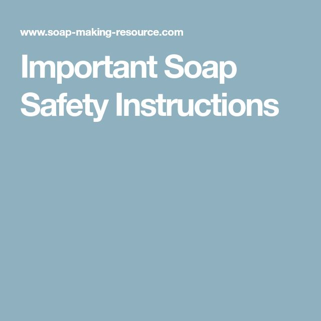 Important Soap Safety Instructions