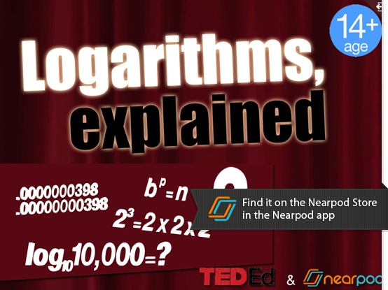 In this lesson, students will learn what logarithms are and why they are useful, and the basics of mathematical functions.  Find this and much more for free on the Nearpod Store in the Nearpod app www.nearpod.com or download it here http://np1.nearpod.com/sharePresentation.php?code=b6d82cef5f264f0b2be7a87c7d1313f3