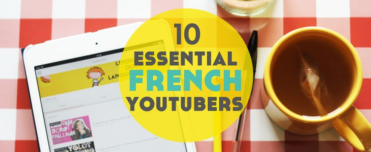 The best French YouTubers to help your kids or students improve their language skills! #french #mycampt