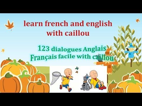 123 dialogues french english with caillou - YouTube