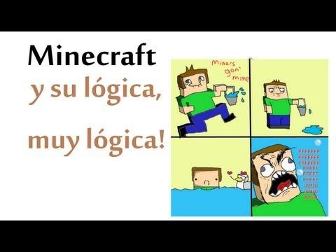Minecraft y su lógica, muy lógica!