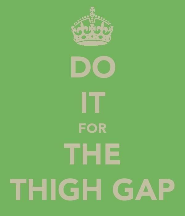 thigh gap :)