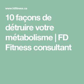 10 façons de détruire votre métabolisme | FD Fitness consultant
