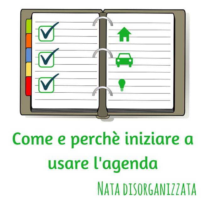 Nata disorganizzata Come e perchè iniziare ad usare unu0027agenda - agenda