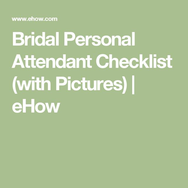 Bridal Personal Attendant Checklist (with Pictures) | eHow