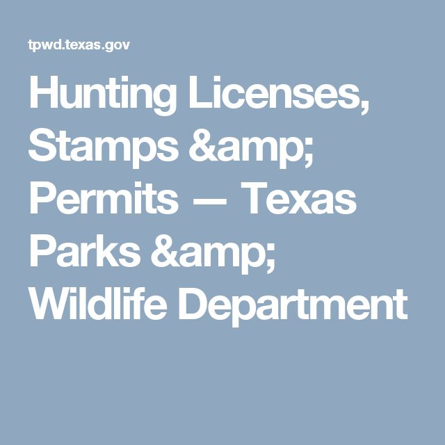 Hunting Licenses, Stamps & Permits — Texas Parks & Wildlife Department