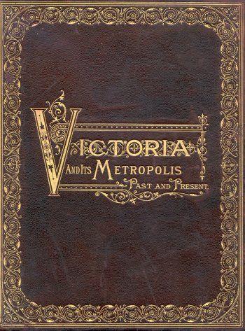 Victoria and its Metropolis   1882