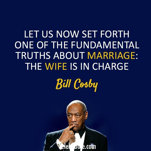 Bill Cosby Quote (About love, marriage, truth, wife)