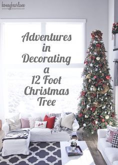 Adventures in Deocrating a 12 ft Christmas Tree - Got a tall Christmas tree to decorate? Read all these tips first--super helpful!!