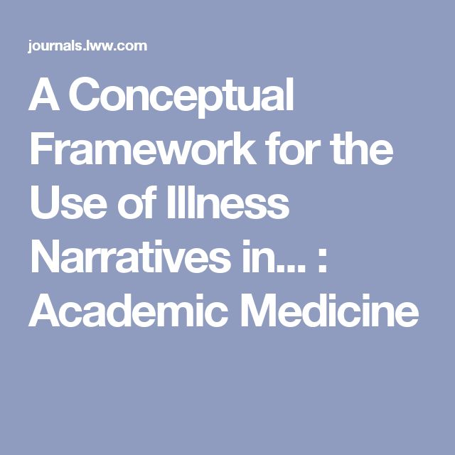 A Conceptual Framework for the Use of Illness Narratives in... : Academic Medicine