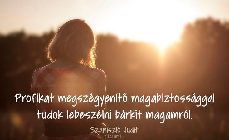 Szaniszló Judit idézete az önbizalomról.