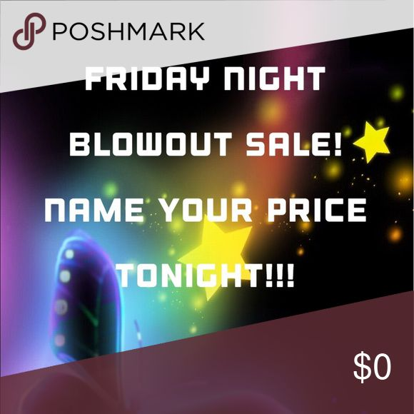 💥💥💥ONCE IN A LIFETIME💥💥💥 🎉🎉🎉ONCE IN S LIFETIME OPPORTUNITY TO NAME YOUR OWN PRICE BECAUSE IT'S FRIDAY NIGHT 🎉🎉🎉 Other