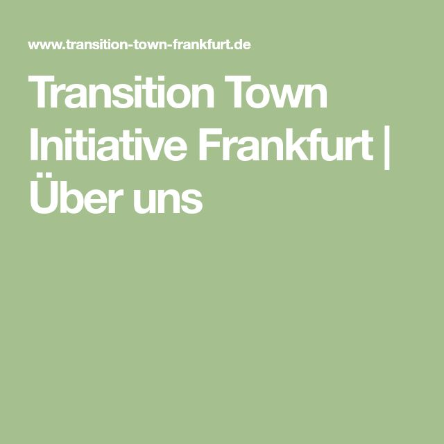 Transition Town Initiative Frankfurt | Über uns