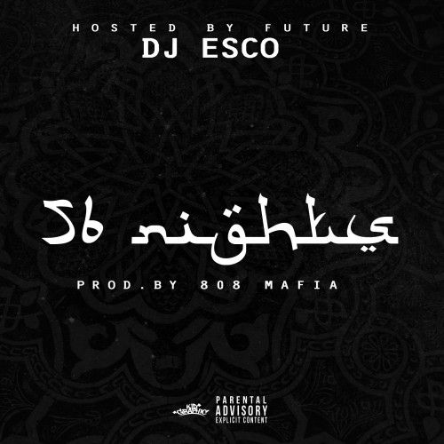 56 Nights (Hosted By Future) - DJ Esco - Free Mixtape Download And Stream